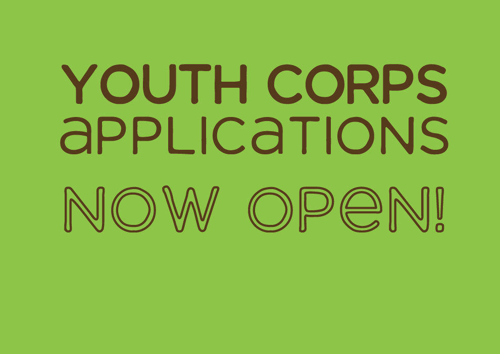 Youth Corps Applications are now OPEN! - Grades of Green