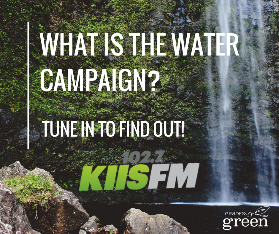Podcast Alert: Grades of Green Water Campaign Featured on 102.7 KIIS FM