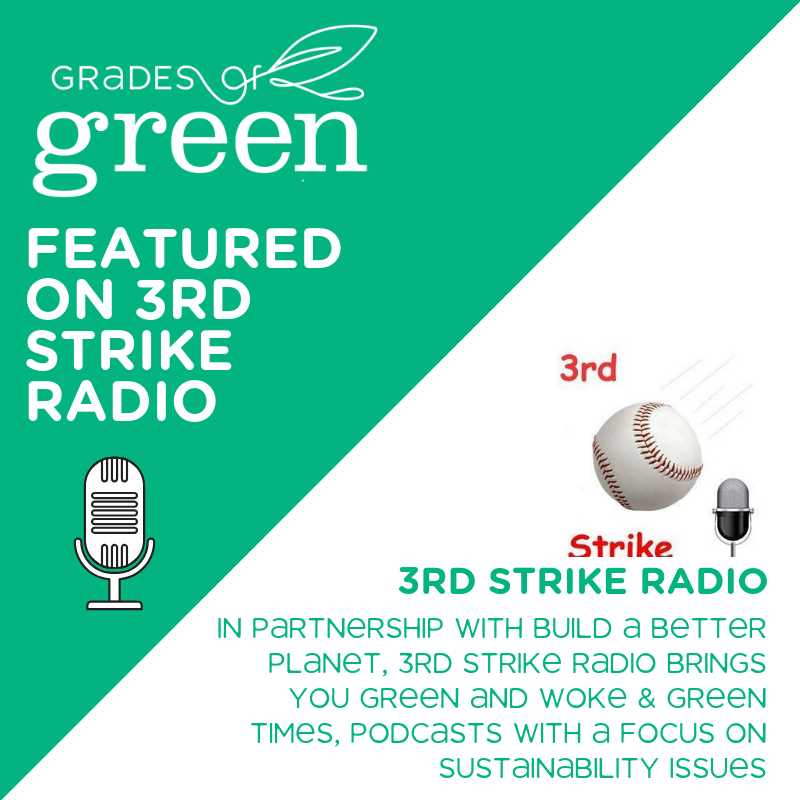Grades of Green Waste Campaign Featured on 3rd Strike Radio, Green & Woke
